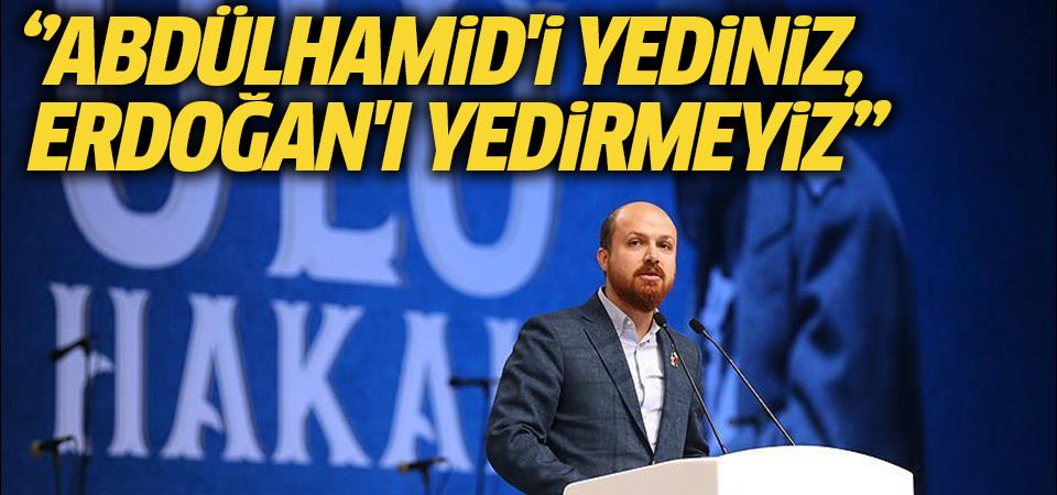 Bilal Erdoğan: Abdülhamid'i anlamak, Türkiye'nin son 15 yılını anlamak demektir