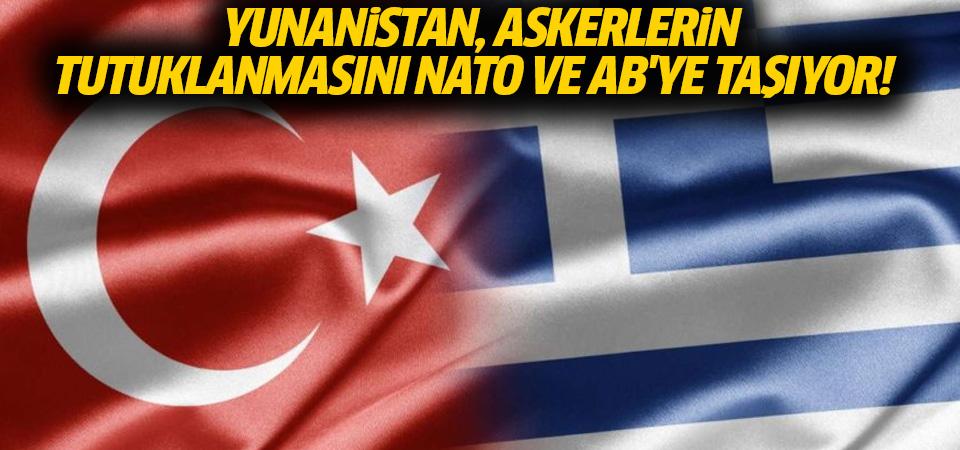 Yunanistan, iki askerinin Türkiye'de tutuklanmasını AB ve NATO'ya taşıyor