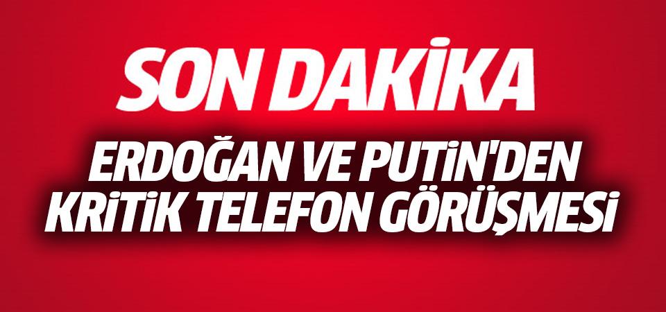 Erdoğan ve Putin telefon görüşmesi yaptı
