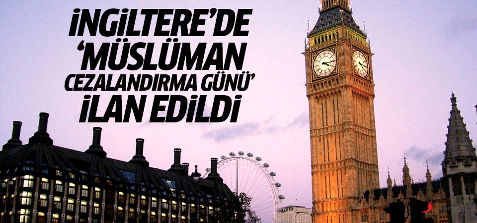 İngiltere'de 'Müslüman cezalandırma günü' ilan edildi
