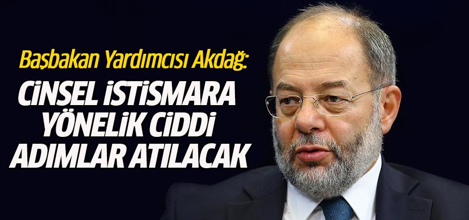 Başbakan Yardımcısı Recep Akdağ: Cinsel istismara yönelik ciddi adımlar atılacak