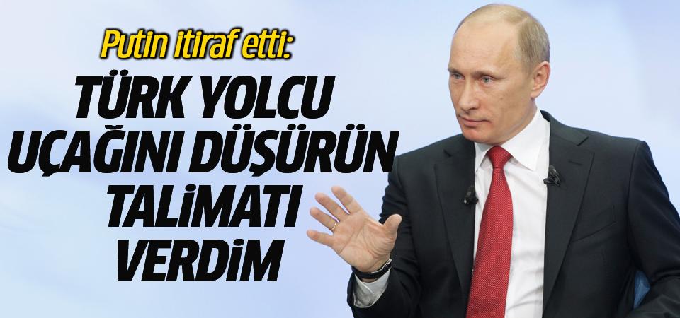 Putin'den itiraf: Türk yolcu uçağını düşürün