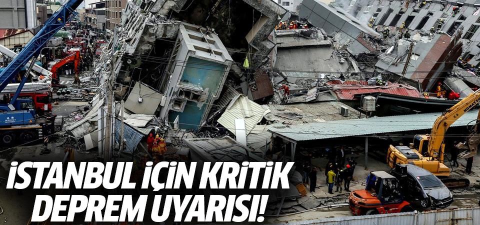 İstanbul için kritik deprem uyarısı