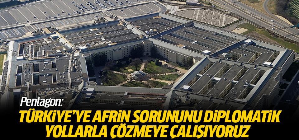 Pentagon: Türkiye'yle Afrin sorununu diplomatik yollarla çözmeye çalışıyoruz