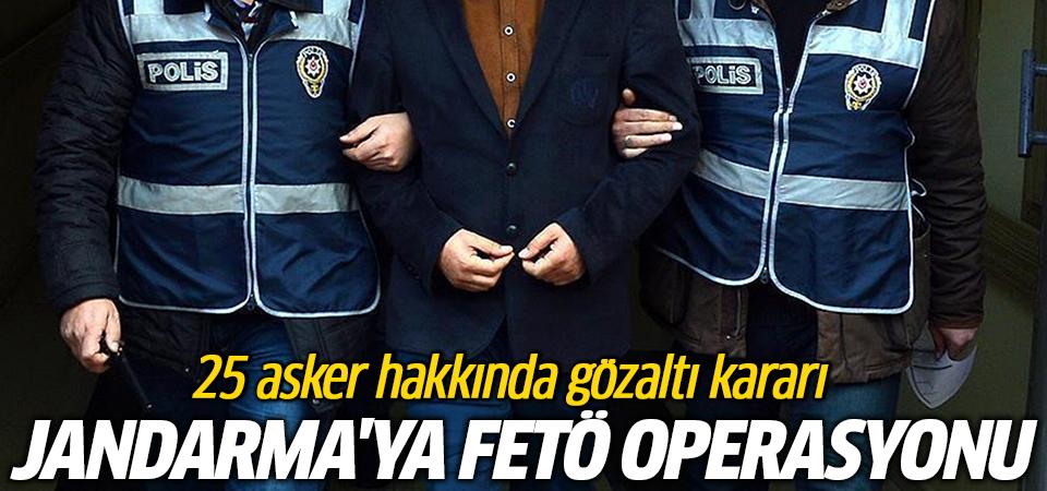 FETÖ/PDY'nin jandarma mahrem yapılanmasına operasyon: 25 gözaltı kararı