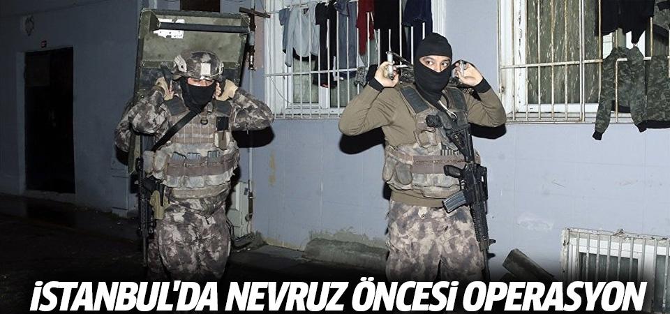 İstanbul'da Nevruz öncesi operasyon