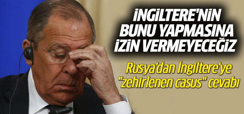 Lavrov: İngiltere'nin bunu yapmasına izin vermeyeceğiz