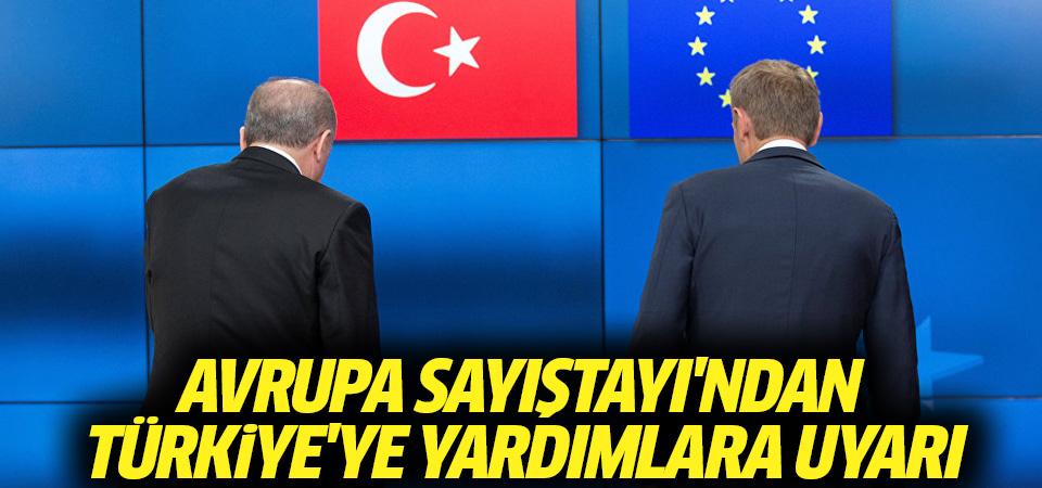 Avrupa Sayıştayı'ndan Türkiye'ye yardımlara eleştiri ve uyarı