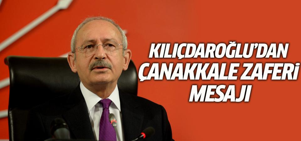 CHP lideri Kılıçdaroğlu'dan Çanakkale Zaferi mesajı