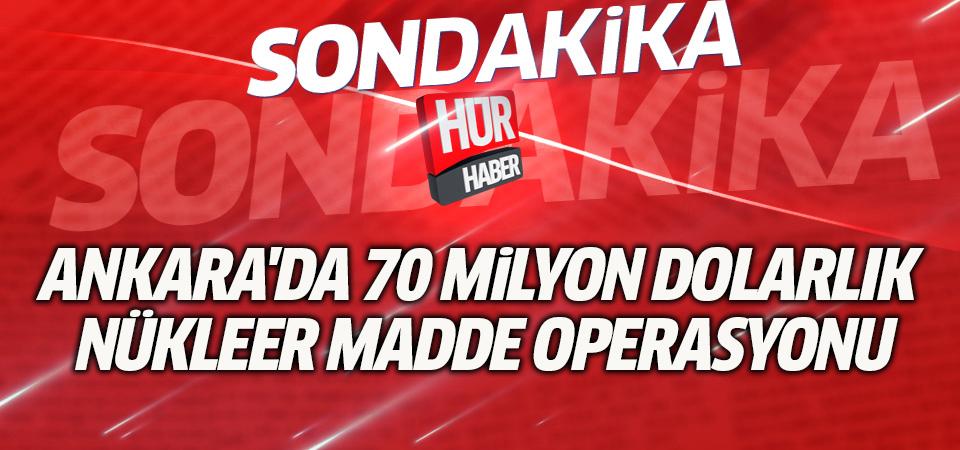 Ankara'da 70 milyon dolarlık nükleer madde operasyonu (Kaliforniyum nedir?)