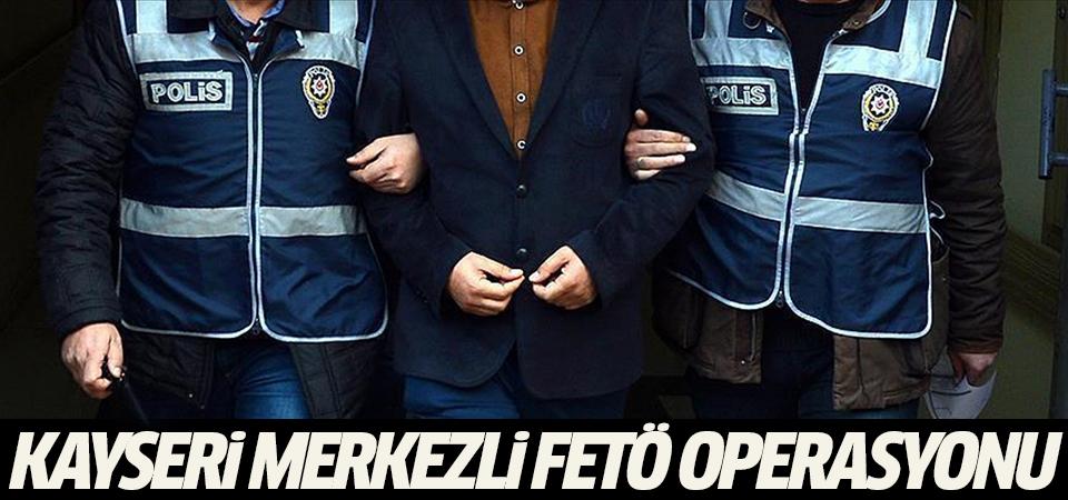 Kayseri merkezli 18 ilde FETÖ operasyonu: 85 gözaltı kararı