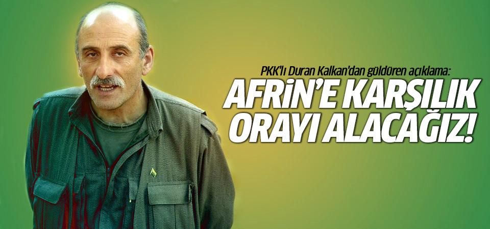 PKK'lı Duran Kalkan'dan güldüren açıklama: Afrin'e karşılık orayı alacağız!
