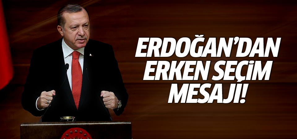 Cumhurbaşkanı Erdoğan'dan erken seçim iddiaların yanıt