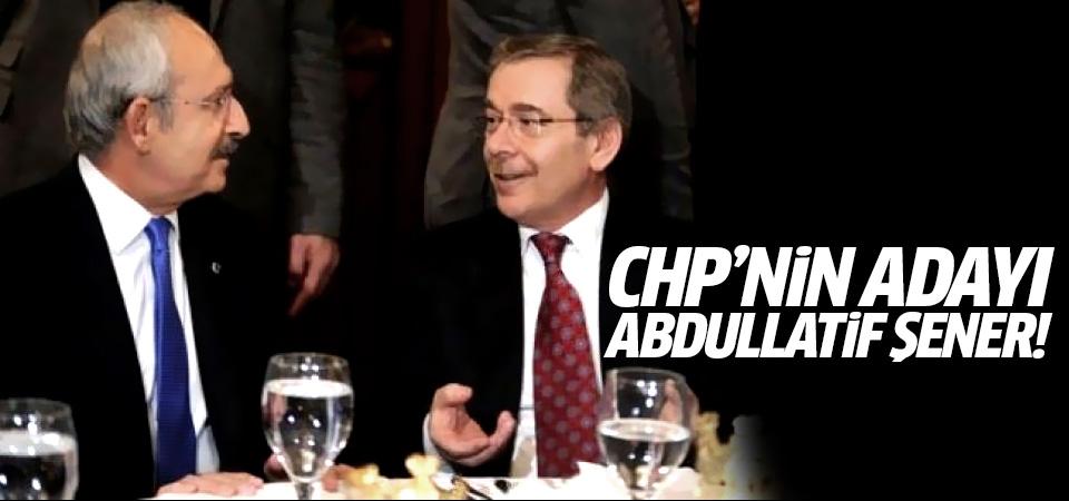 'CHP'nin 2019 adayı Abdullatif Şener!'