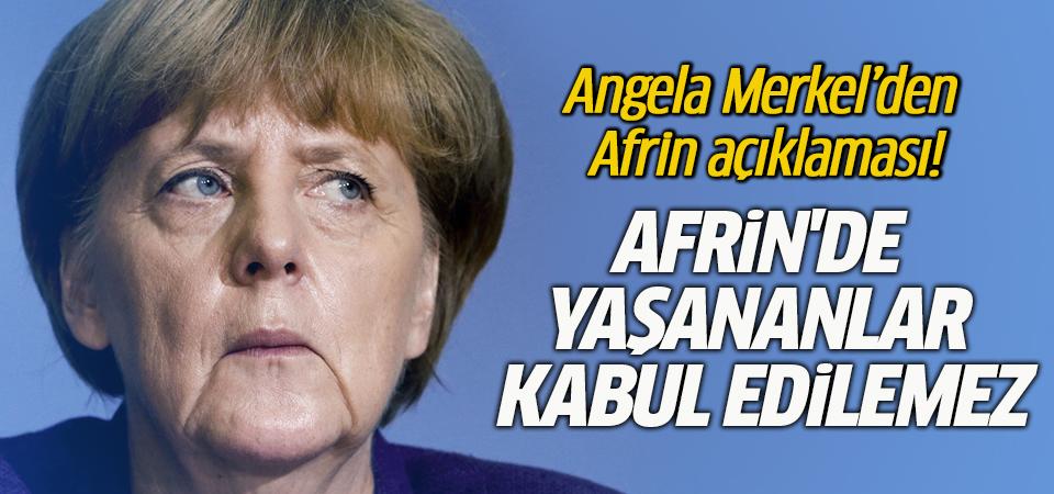 Angela Merkel: Afrin'de olan bitenler kabul edilemez