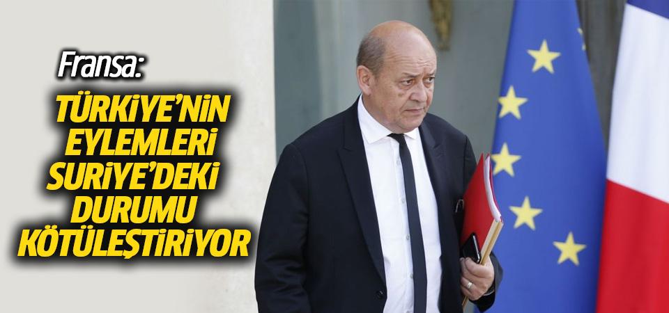 Fransa: Türkiye'nin eylemleri Suriye'deki durumu kötüleştiriyor