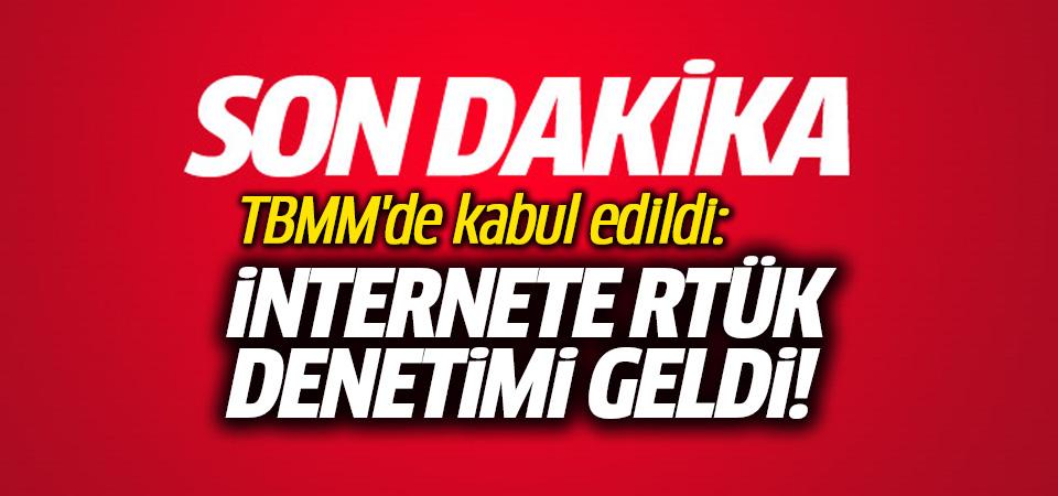 TBMM'de kabul edildi: İnternete RTÜK denetimi geldi