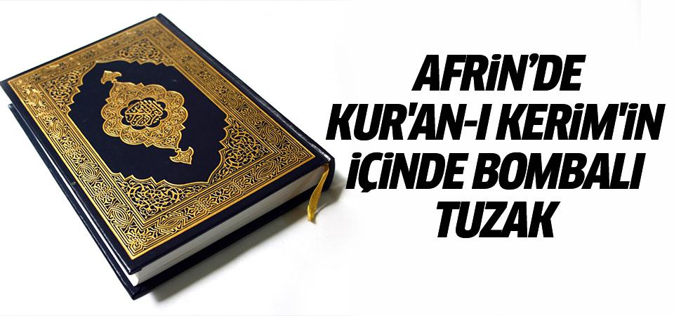 Teröristler Kur'an-ı Kerim'e patlayıcı tuzaklamış