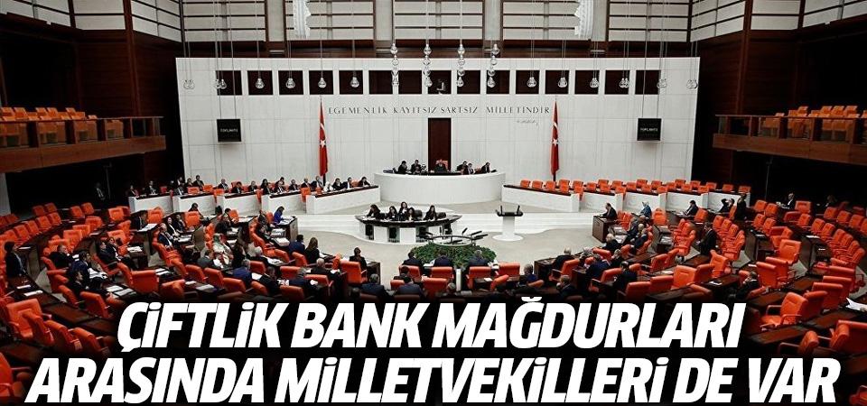 Çiftlik Bank mağdurları arasında milletvekilleri de var