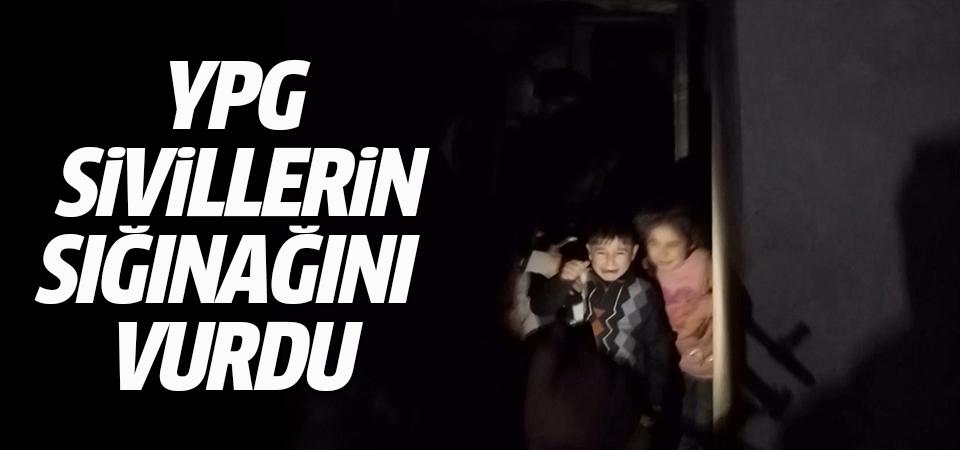 YPG/PKK sığınaktaki sivilleri vurdu