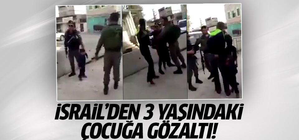 İsrail'den 3 yaşındaki çocuğa gözaltı