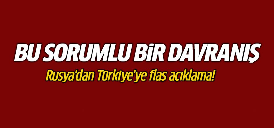 Rusya'dan Türkiye'ye flaş açıklama! Bu sorumlu bir davranış