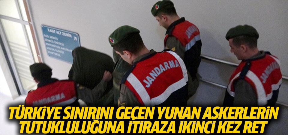 Türkiye sınırını geçen Yunan askerlerin tutukluluğuna itiraza ikinci ret
