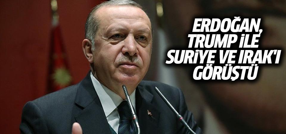 Erdoğan, Trump ile Suriye ve Irak'ı görüştü