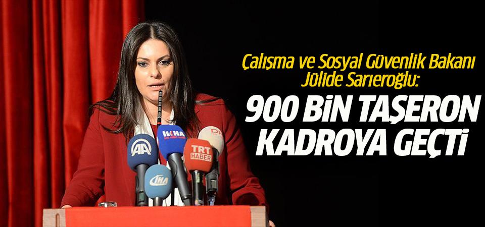 Bakan Sarıeroğlu: 900 bin taşeron kadroya geçti