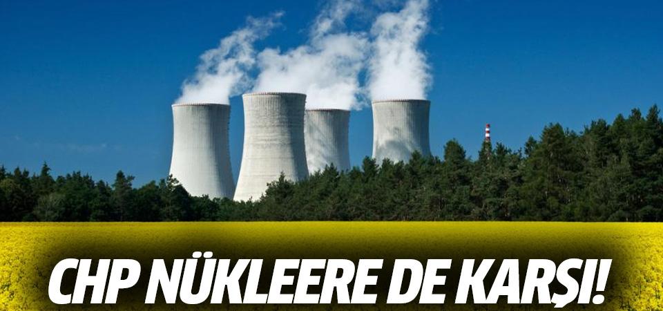CHP nükleere de karşı!