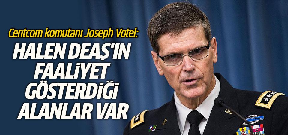 Komutan Votel: Halen DEAŞ'ın faaliyet gösterdiği alanlar var