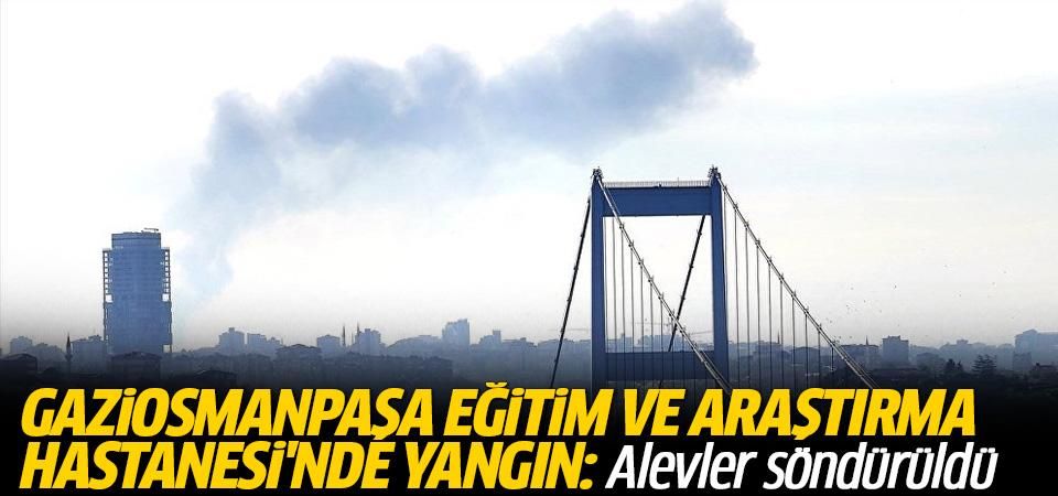 Gaziosmanpaşa Taksim Eğitim ve Araştırma Hastanesi'nde yangın: Alevler söndürüldü