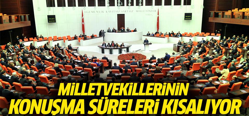 Milletvekillerinin konuşma süreleri kısalıyor