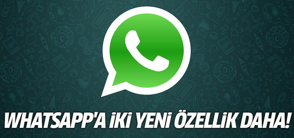 WhatsApp'a iki yeni özellik daha!