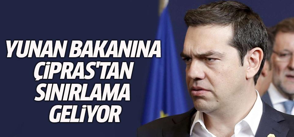Yunan bakanına Çipras'tan sınırlama geliyor