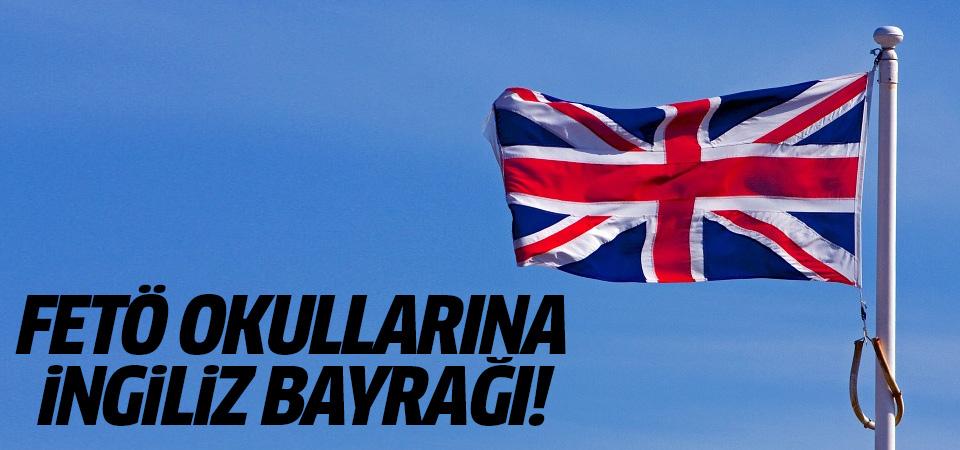 FETÖ okullarına İngiliz bayrağı!