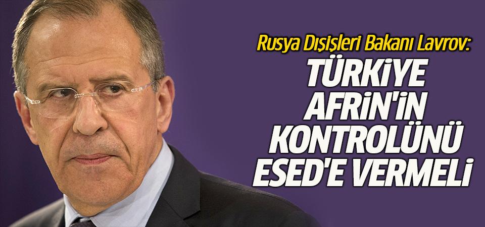 Rusya Dışişleri Bakanı Lavrov: Türkiye, Afrin'in kontrolünü Esed'e vermeli