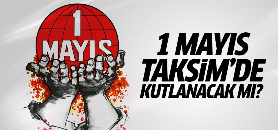 1 mayıs Taksim'de kutlanacak mı? DİSK'ten 1 Mayıs kararı!