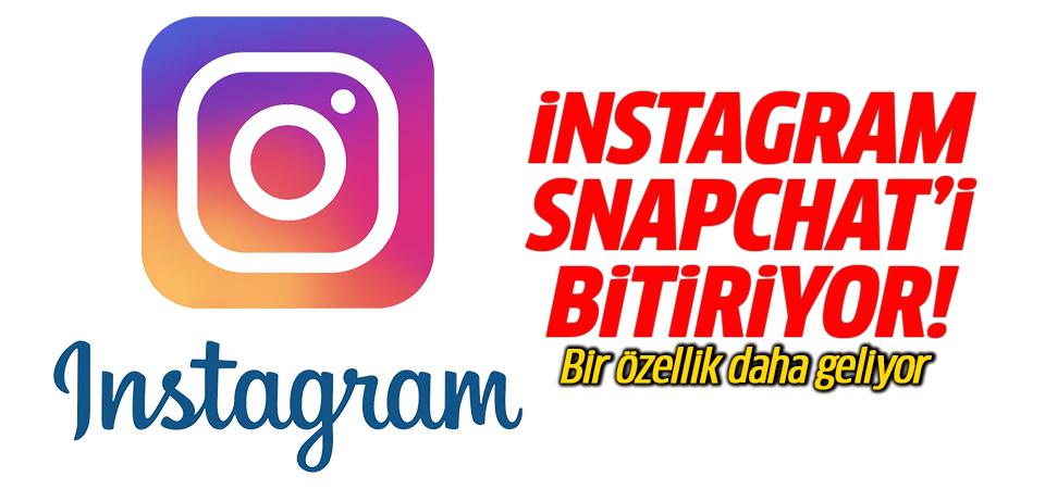 İnstagram, Snapchat'i bitiriyor! Bir özellik daha geliyor