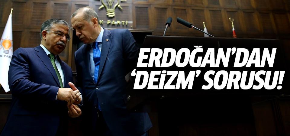 Cumhurbaşkanı Erdoğan'ın 'deizm' sorusu