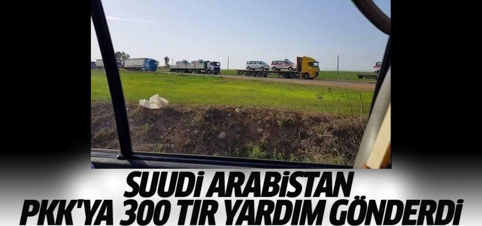 Suudi Arabistan PKK'ya 300 tır yardım gönderdi