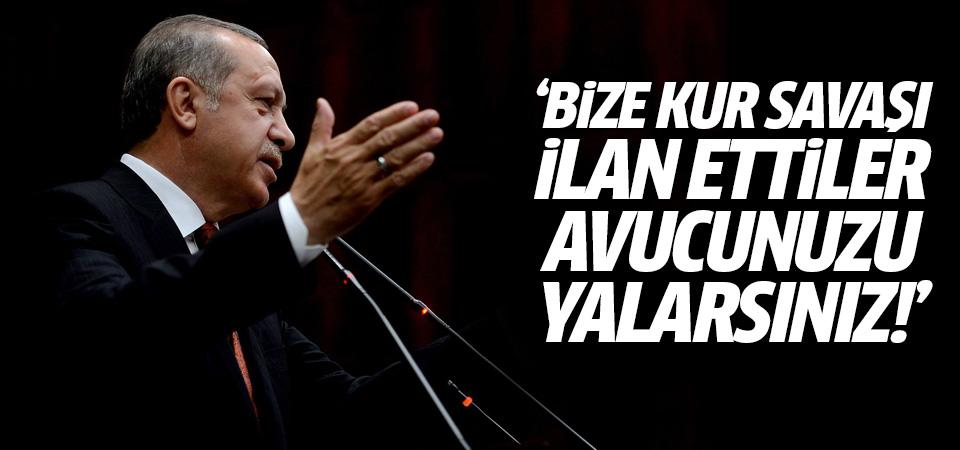 Erdoğan: Bize kur savaşı ilan ettiler, avucunuzu yalarsınız
