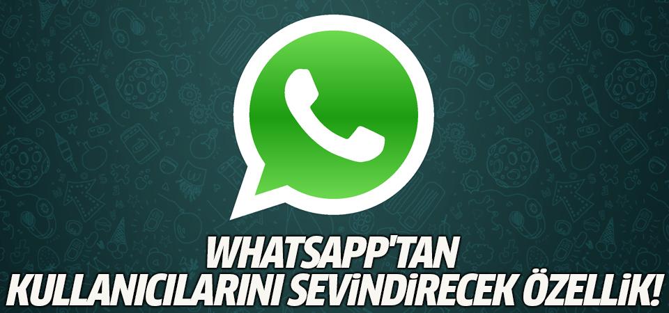 WhatsApp'tan kullanıcılarını sevindirecek özellik!