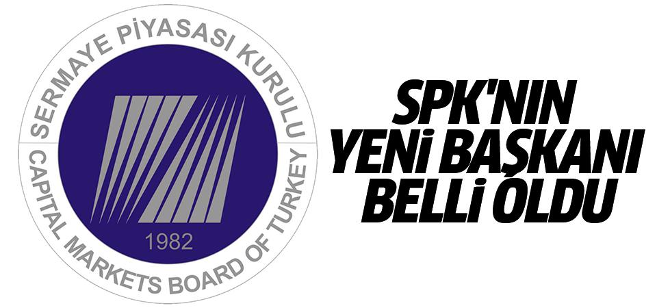 SPK'nın yeni başkanı belli oldu