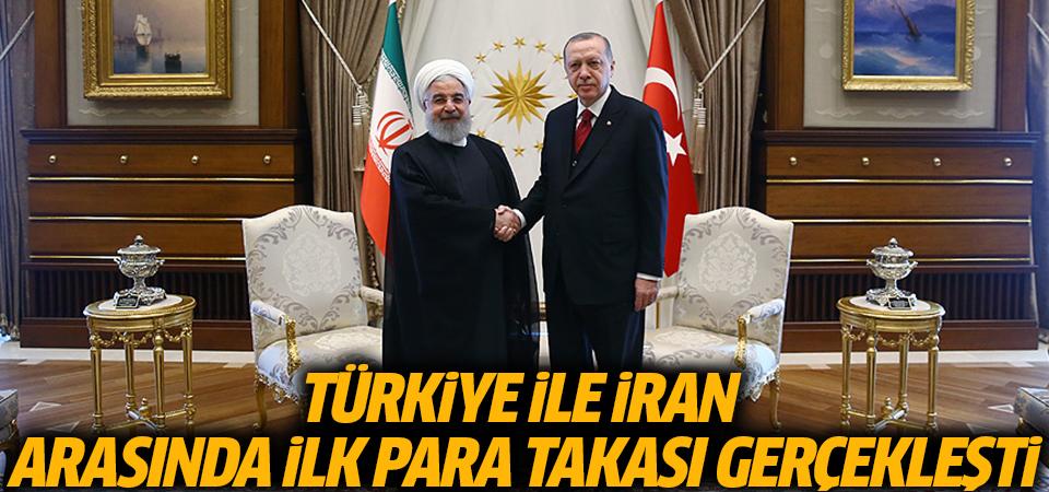 Türkiye ile İran arasında ilk para takası gerçekleşti