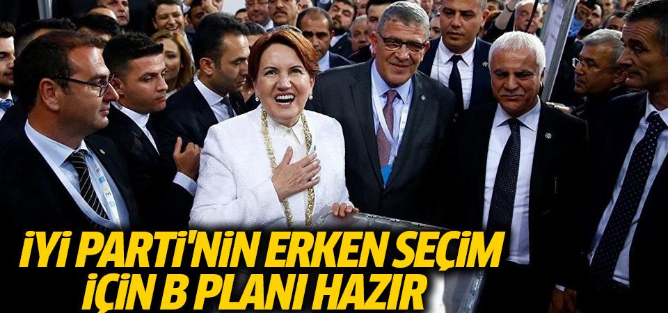 İYİ Parti'nin erken seçim için B planı hazır