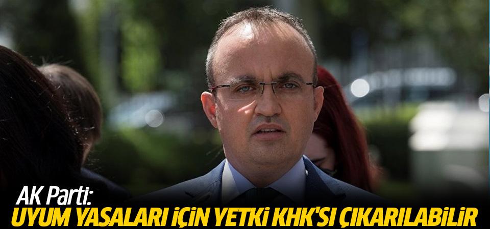 AK Parti: Uyum yasaları için yetki KHK'sı çıkarılabilir
