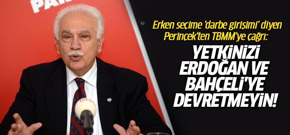 Perinçek'ten TBMM'ye çağrı: Yetkinizi Erdoğan ve Bahçeli'ye devretmeyin