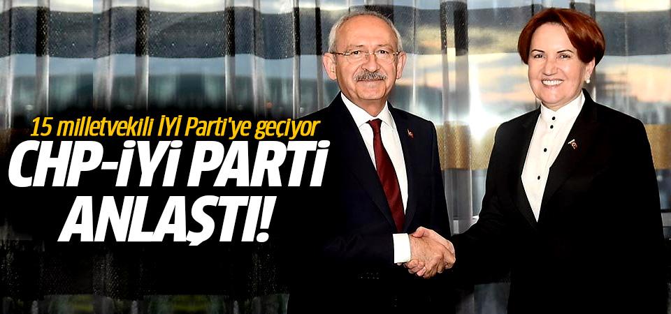 İYİ Parti ve CHP anlaştı! 15 milletvekili İyi Parti'ye geçiyor