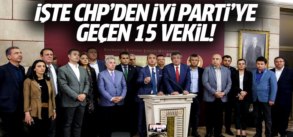 İşte CHP'den İYİ Parti'ye geçen 15 vekil!